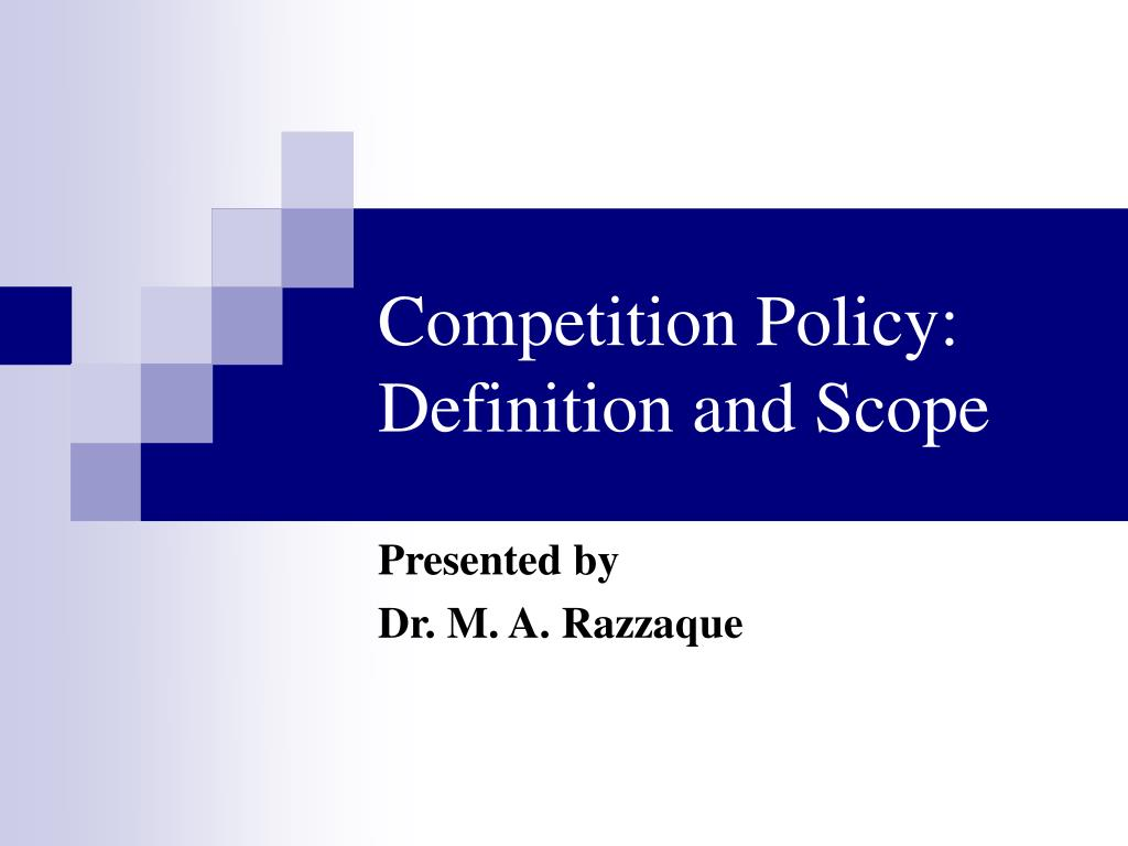 competition policy definition and scope l.