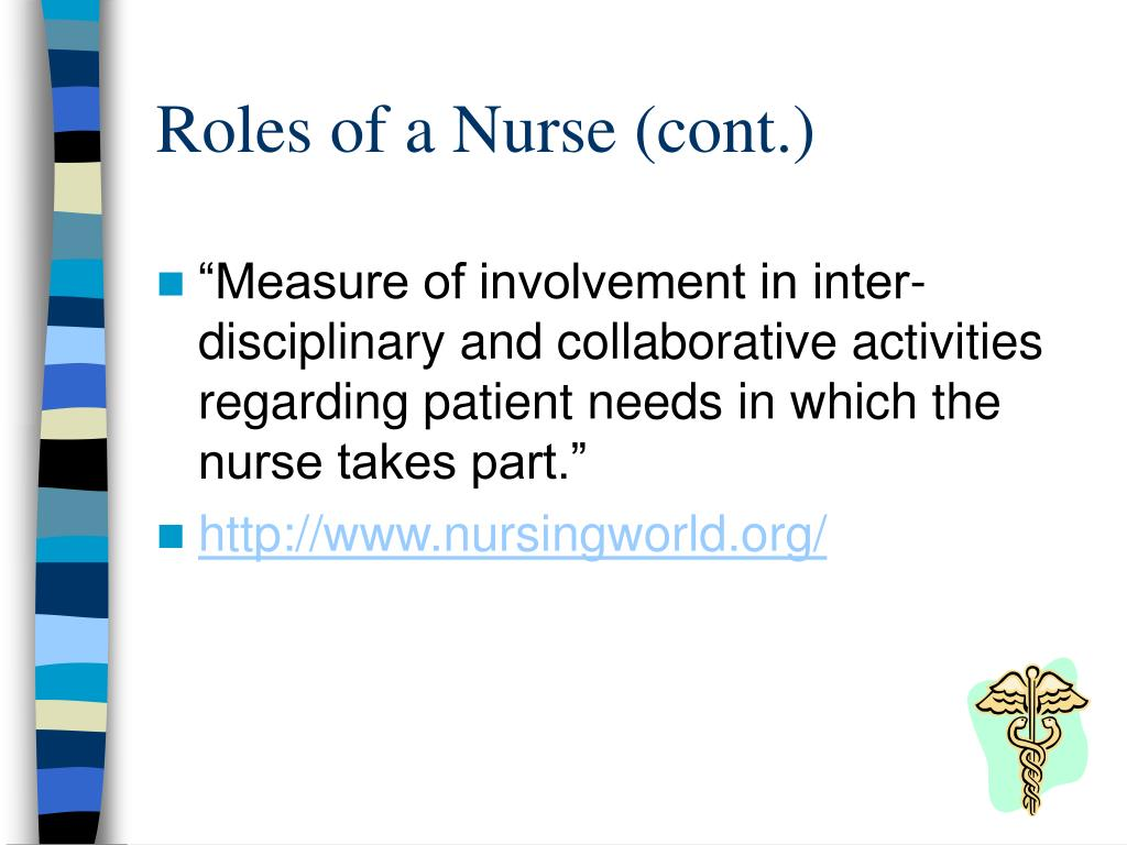 Roles of a Nurse (cont.)