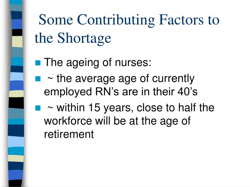 Some Contributing Factors to the Shortage