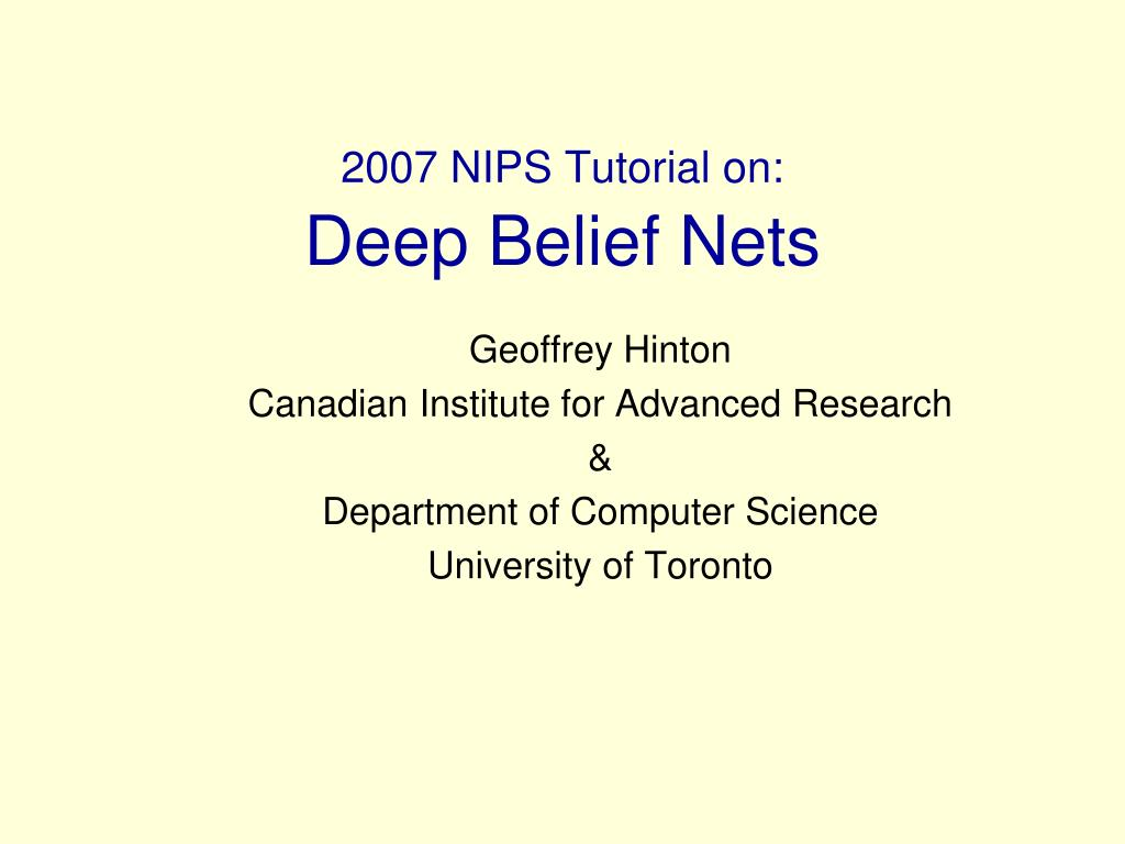 2007 nips tutorial on deep belief nets l.