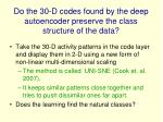 do the 30 d codes found by the deep autoencoder preserve the class structure of the data