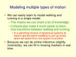 modeling multiple types of motion