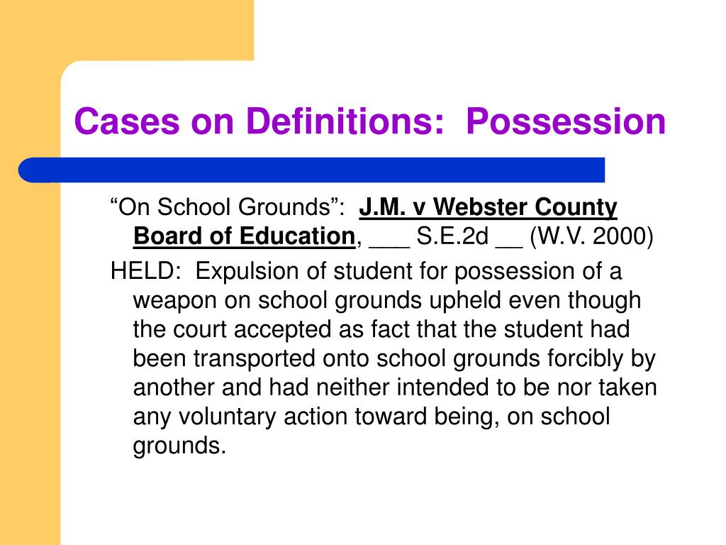 Cases on Definitions:  Possession