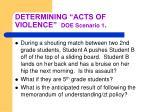 determining acts of violence doe scenario 1