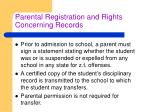 parental registration and rights concerning records