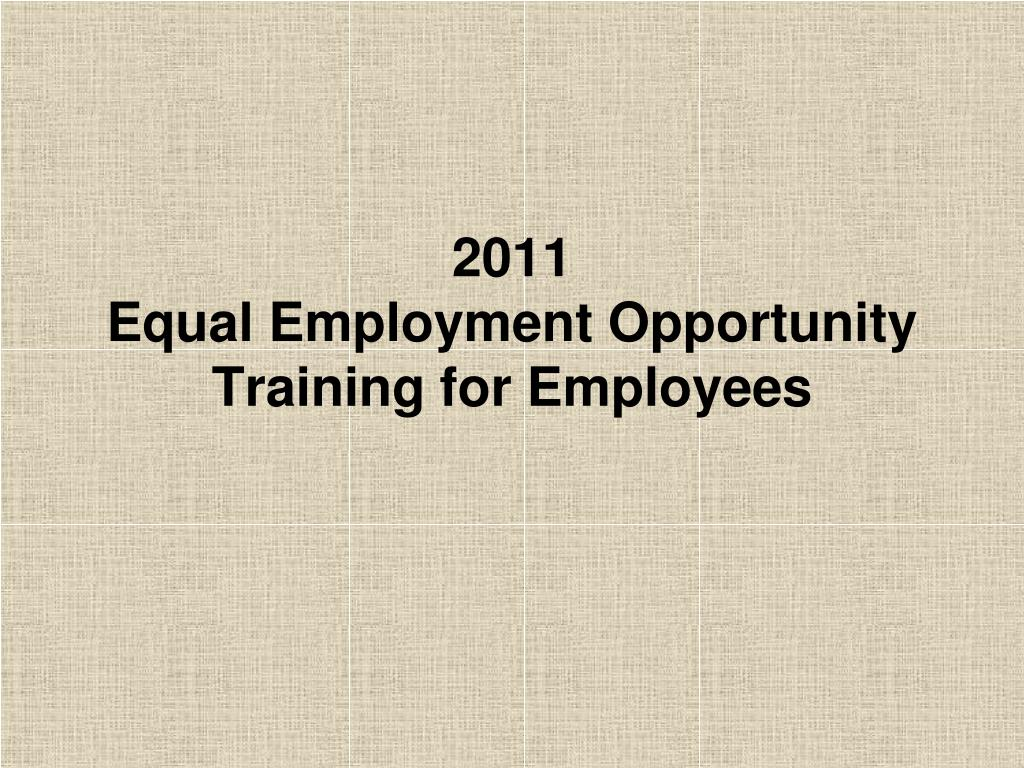 2011 equal employment opportunity training for employees l.
