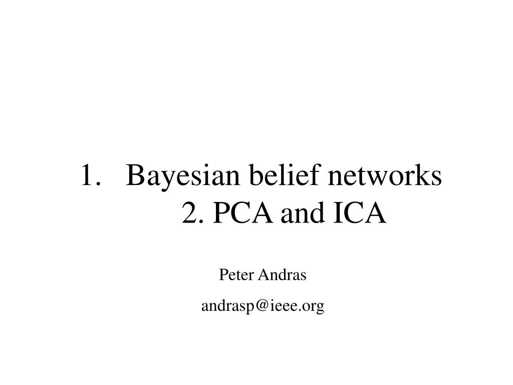 bayesian belief networks 2 pca and ica l.