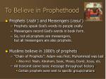 to believe in prophethood