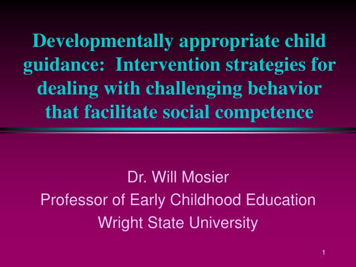 dr will mosier professor of early childhood education wright state university n.
