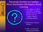 encourage teachers to combine direct instruction with inquiry based learning