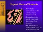 expect more of students