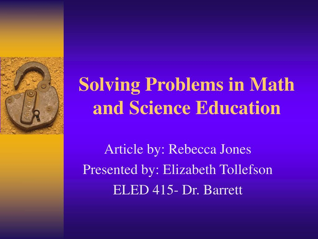 solving problems in math and science education l.