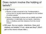 does racism involve the holding of beliefs