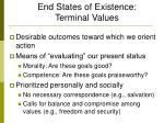 end states of existence terminal values