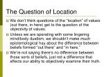 the question of location