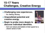 15 17 years challenges creative energy