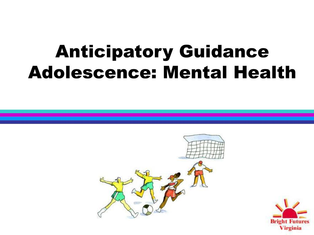 anticipatory guidance adolescence mental health l.