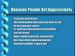 reasons people act aggressively