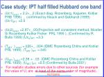 case study ipt half filled hubbard one band