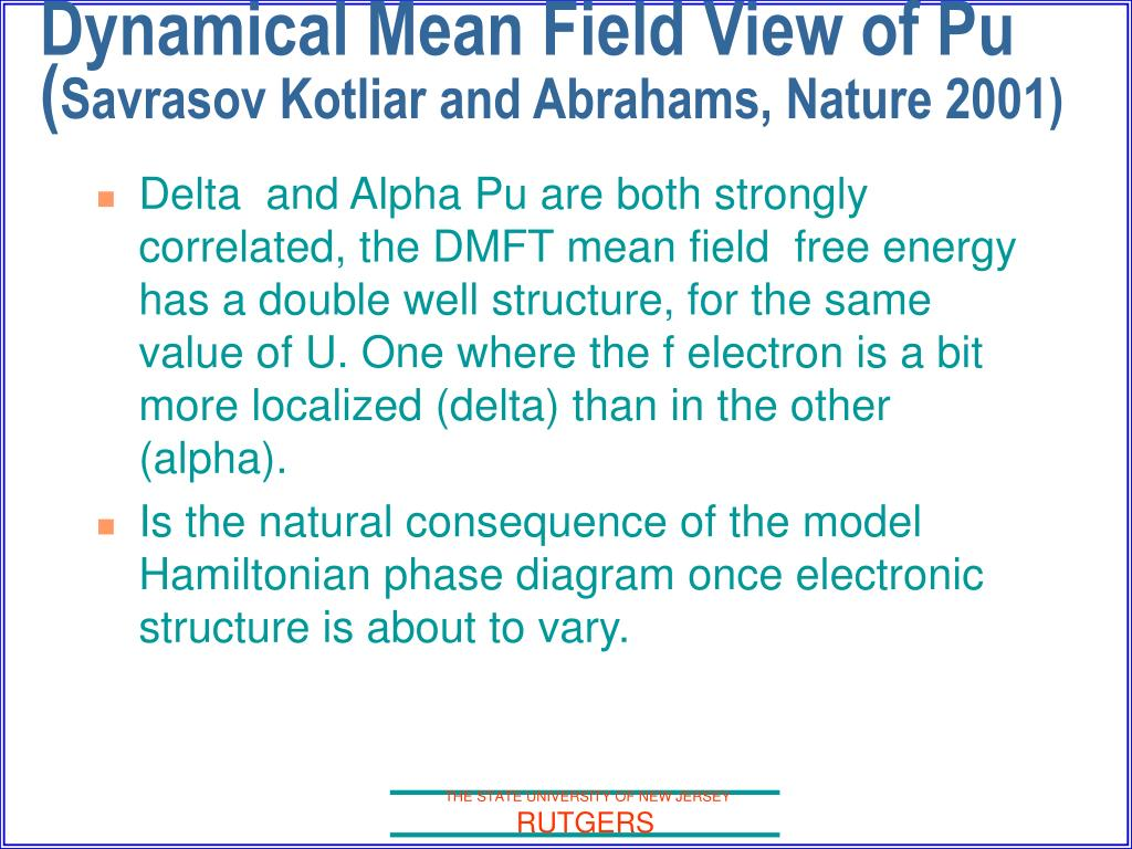 Delta  and Alpha Pu are both strongly correlated, the DMFT mean field  free energy has a double well structure, for the same value of U. One where the f electron is a bit more localized (delta) than in the other (alpha).
