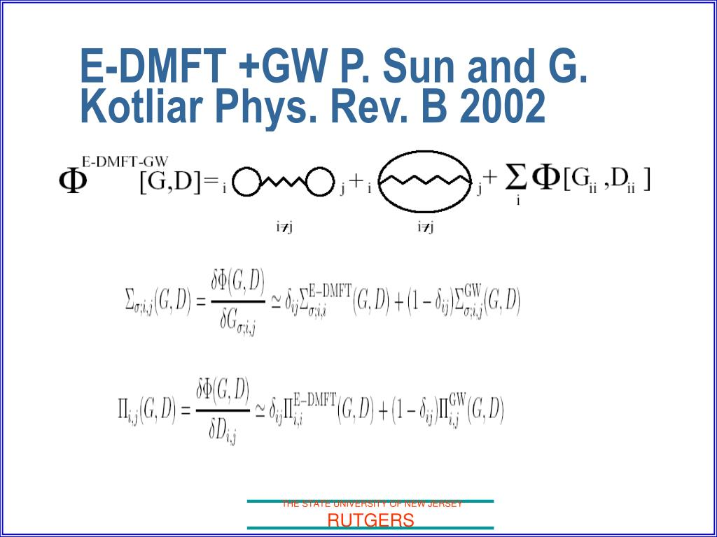 E-DMFT +GW P. Sun and G. Kotliar Phys. Rev. B 2002