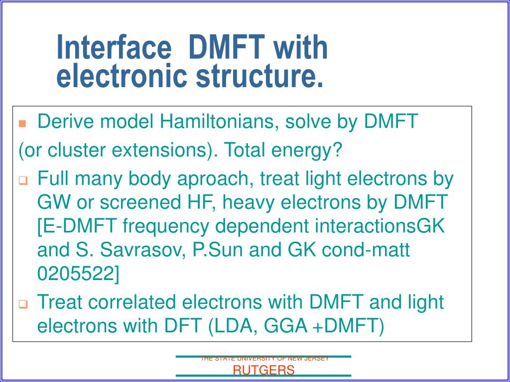 Derive model Hamiltonians, solve by DMFT