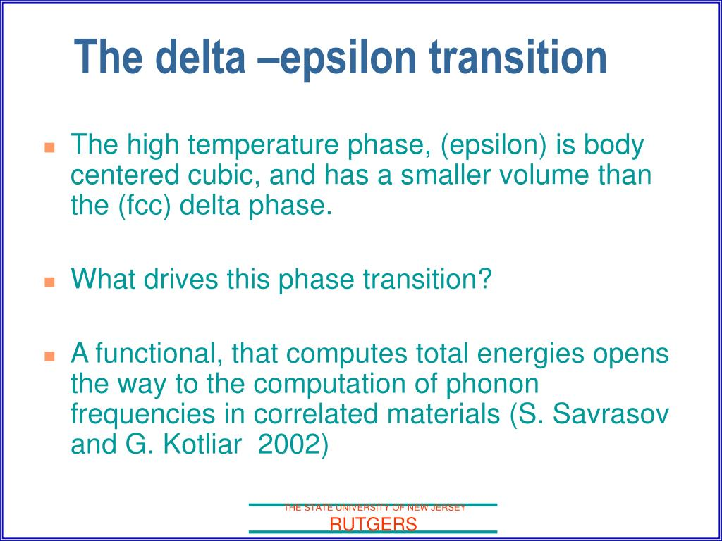 The high temperature phase, (epsilon) is body centered cubic, and has a smaller volume than the (fcc) delta phase.