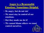 anger is a reasonable emotion sometimes helpful