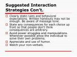 suggested interaction strategies con t
