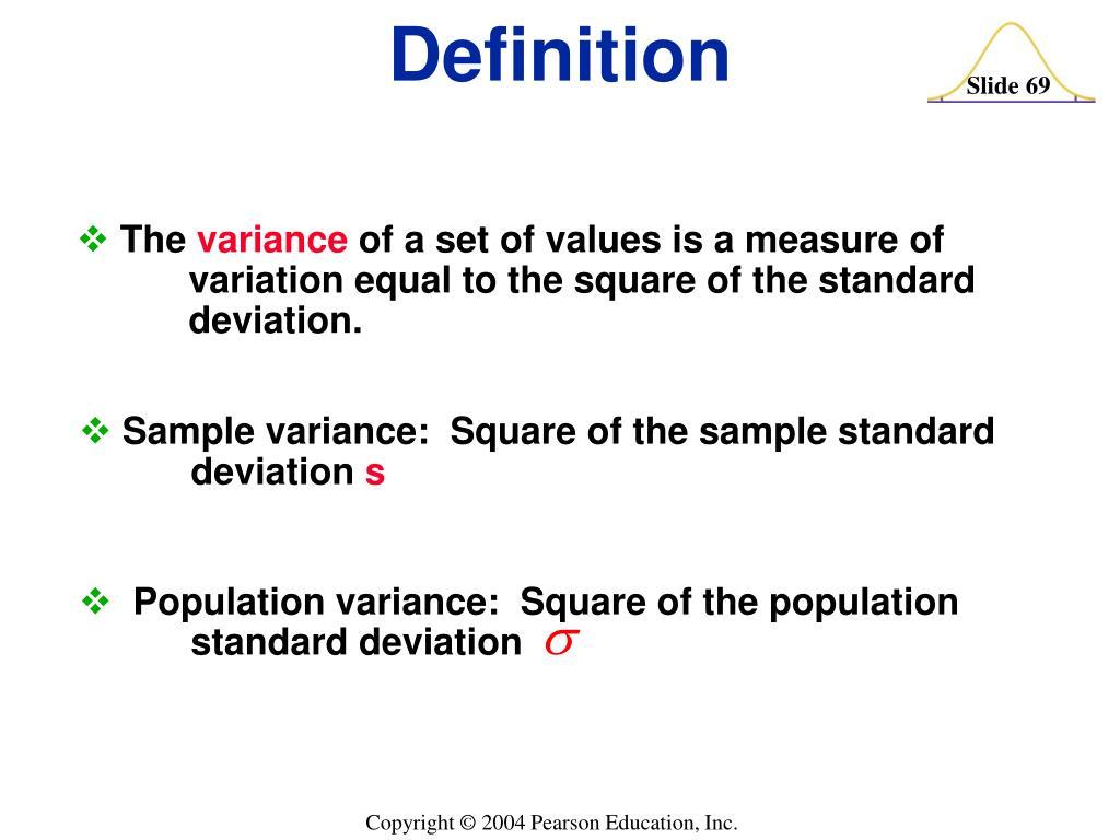 Population variance:  Square of the population standard deviation