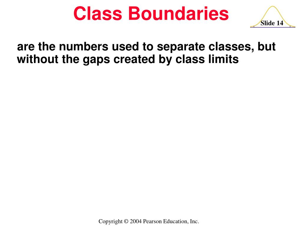 are the numbers used to separate classes, but without the gaps created by class limits