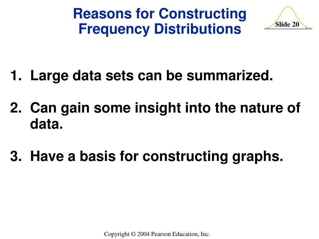 1. Large data sets can be summarized.