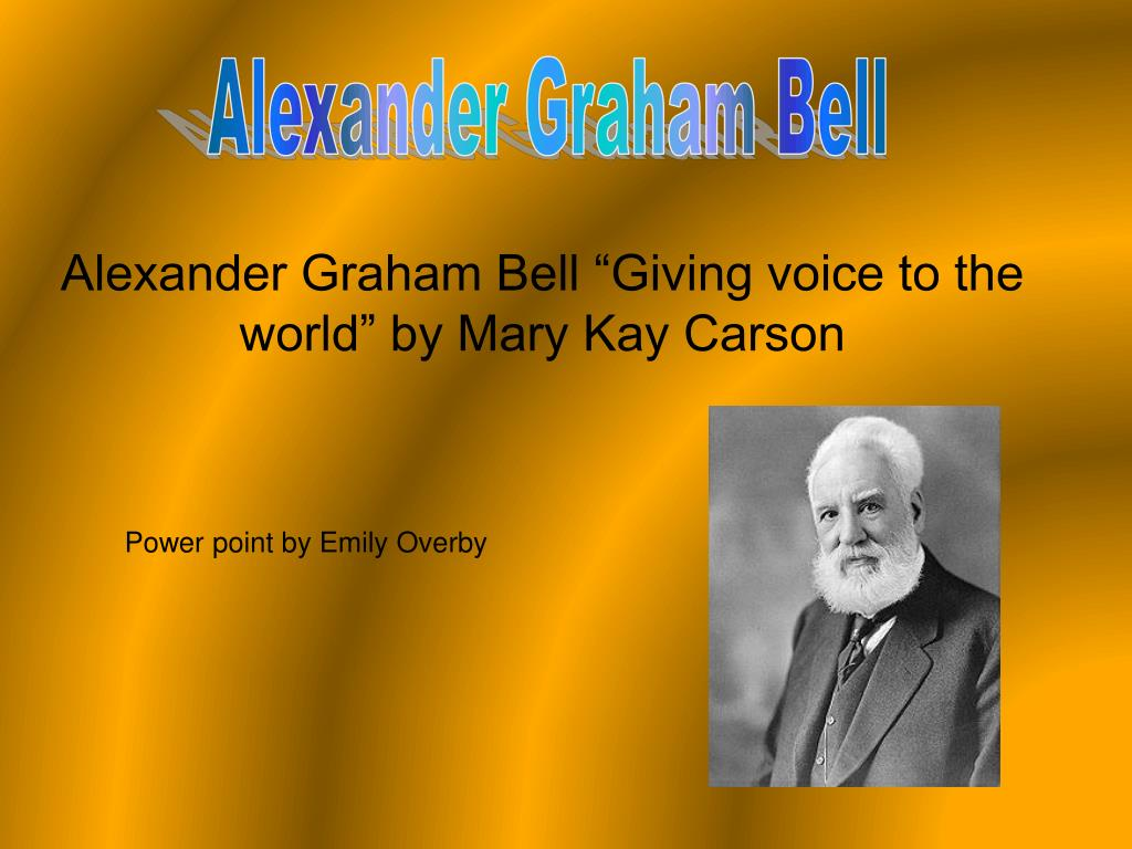alexander graham bell giving voice to the world by mary kay carson l.