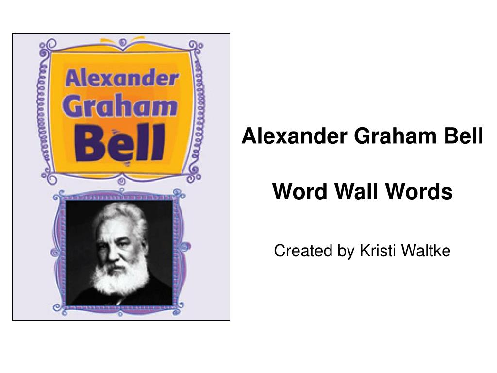 alexander graham bell word wall words created by kristi waltke l.