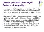 cracking the bell curve myth systems of inequality