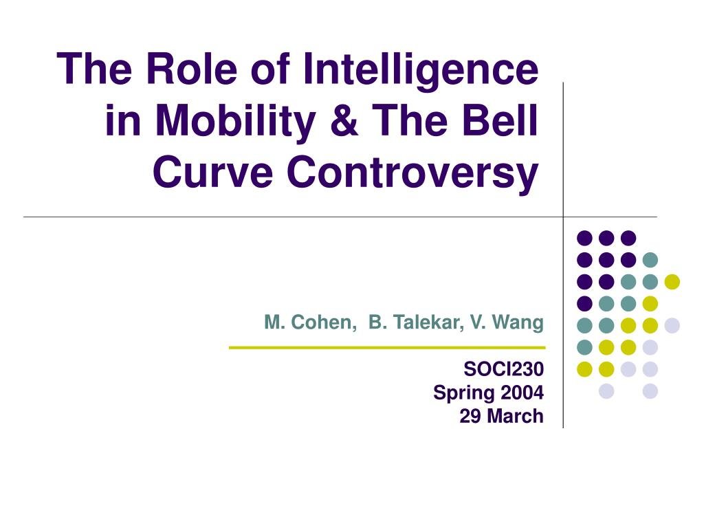 the role of intelligence in mobility the bell curve controversy l.