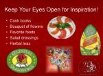 keep your eyes open for inspiration