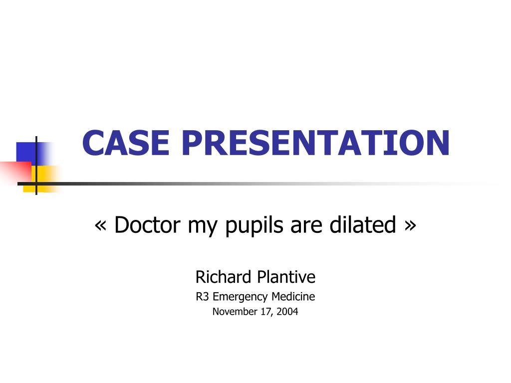 PPT - CASE PRESENTATION PowerPoint Presentation - ID:213716