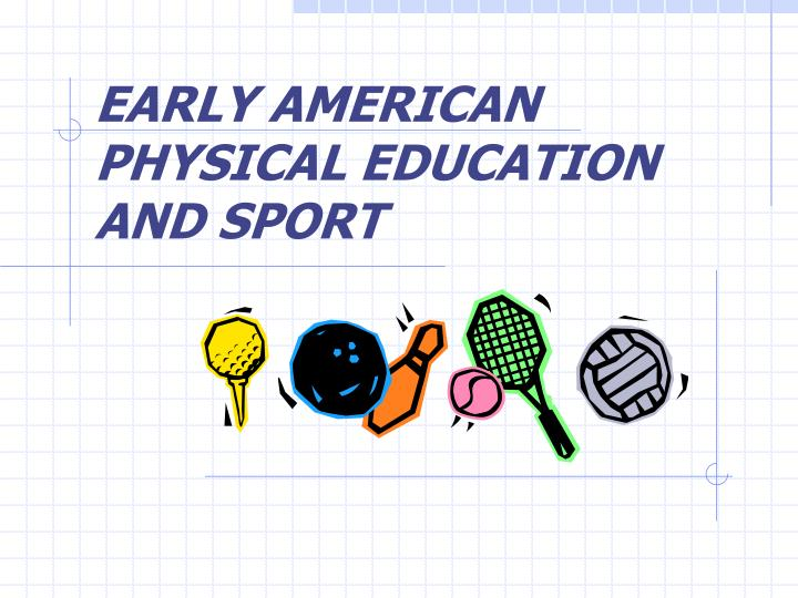 early american physical education and sport n.