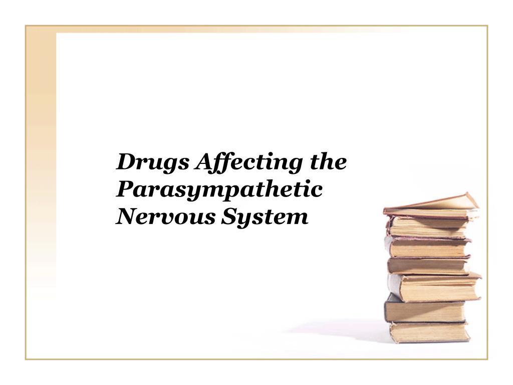 drugs affecting the parasympathetic nervous system l.