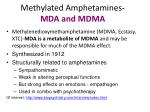 methylated amphetamines mda and mdma