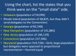 using the chart list the states that you think were on the small state side