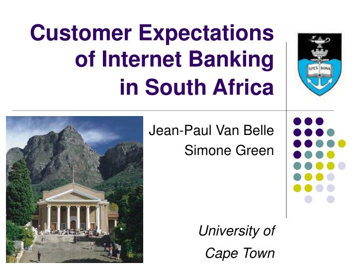 Customer expectations of internet banking in south africa