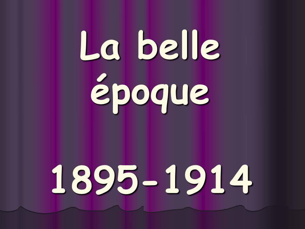 la belle poque 1895 1914 l.