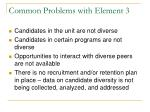 common problems with element 3