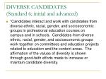 diverse candidates standard 6 initial and advanced
