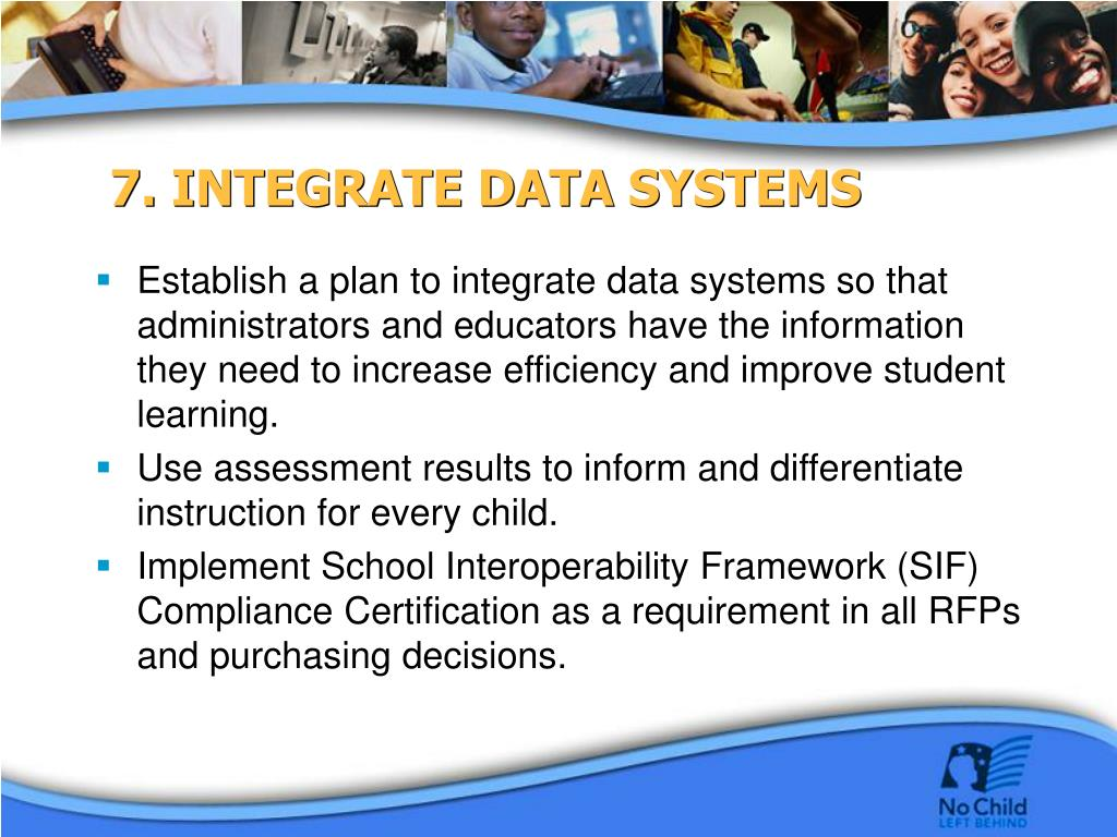 7. INTEGRATE DATA SYSTEMS