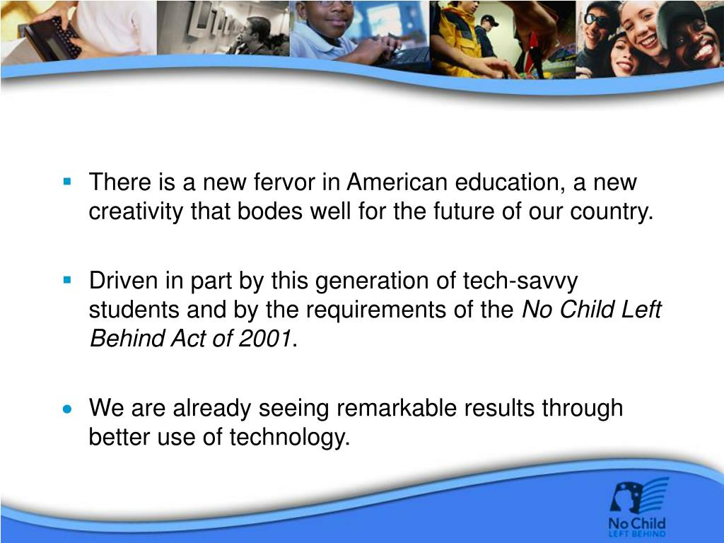 There is a new fervor in American education, a new creativity that bodes well for the future of our country.