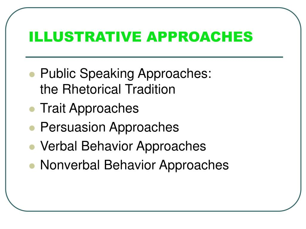 ILLUSTRATIVE APPROACHES