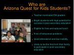 who are arizona quest for kids students
